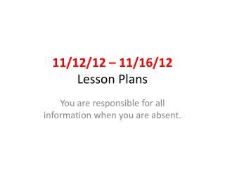 11/12/12 – 11/16/12 Lesson Plans