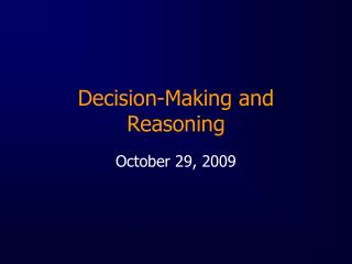 Decision-Making and Reasoning