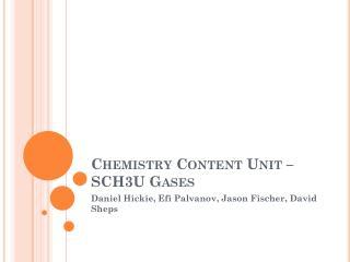 Chemistry Content Unit – SCH3U Gases