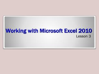 Working with Microsoft Excel 2010