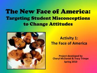 The New Face of America:  Targeting  Student Misconceptions  to  Change Attitudes
