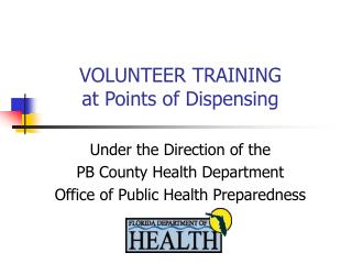VOLUNTEER TRAINING at Points of Dispensing