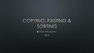 Copying, pasting & sorting