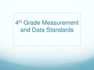 4 th  Grade Measurement and Data Standards