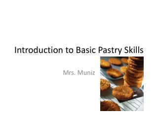 Introduction to Basic Pastry Skills