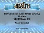 Bar Code Resource Office BCRO Update VEHU Class 248