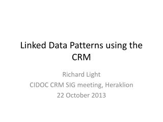 Linked Data Patterns using the CRM