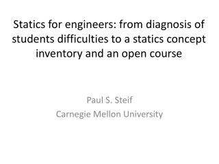 Paul S. Steif Carnegie Mellon University