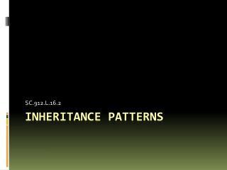 Inheritance patterns