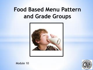 Food Based Menu Pattern  and Grade Groups