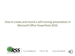 How to create and record a self-running presentation in Microsoft Office PowerPoint 2010.