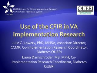Use of the CFIR  in VA Implementation  Research