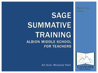 SAGE  Summative Training  albion  middle school  for Teachers
