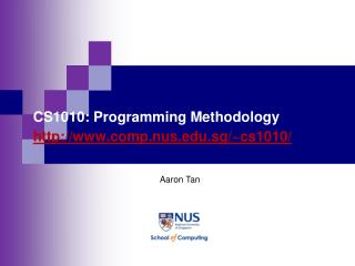 CS1010: Programming Methodology comp.nus.sg/~cs1010/