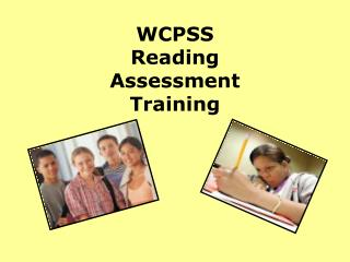 WCPSS Reading  Assessment  Training