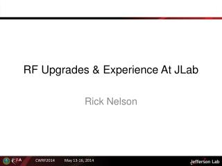 RF Upgrades & Experience At JLab