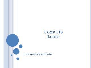 Comp 110 Loops