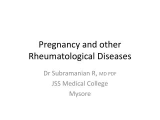 Pregnancy and other  Rheumatological  Diseases