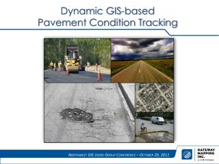 Dynamic GIS-based  Pavement Condition Tracking