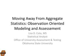 Moving Away From Aggregate Statistics: Observation Oriented Modeling and  Assessement
