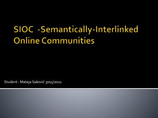 SIOC  -Semantically-Interlinked Online Communities