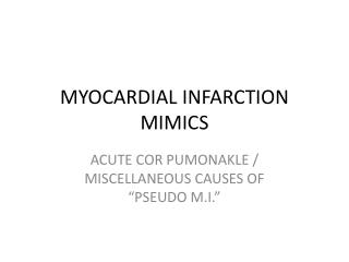 MYOCARDIAL INFARCTION MIMICS