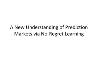 A New Understanding of Prediction Markets via No-Regret Learning