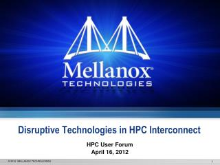 Disruptive Technologies in HPC Interconnect