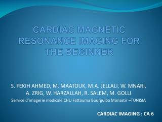 CARDIAC MAGNETIC RESONANCE IMAGING FOR THE BEGINNER