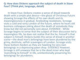 Q: How does Dickens approach the subject of death in Stave Four? (Think plot, language, detail)