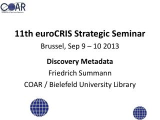 11th  euroCRIS  Strategic Seminar Brussel , Sep 9 – 10 2013 Discovery  Metadata Friedrich  Summann