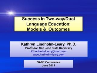 Success in Two-way/Dual Language Education: Models &  Outcomes