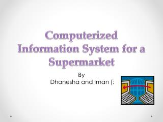 Computerized Information System for a Supermarket