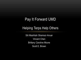 P ay It Forward UMD H elping  T erps H elp Others