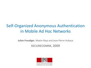 Self-Organized  Anonymous  Authentication  in  Mobile Ad Hoc Networks