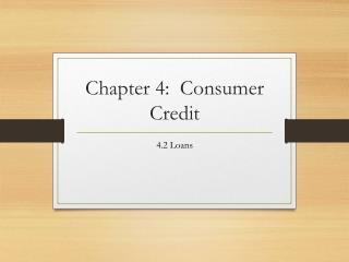 Chapter 4:  Consumer Credit