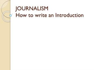 JOURNALISM How to write an Introduction