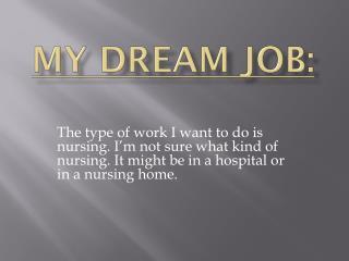 My dream job: