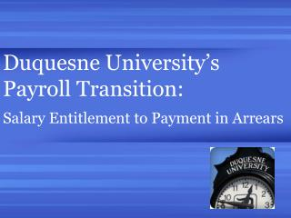 Duquesne University's  Payroll Transition: