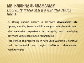 Mr. Krishna Subramaniam Delivery Manager ( P ayer Practice)  SYNTEL