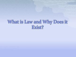 What is Law and Why Does  it Exist?