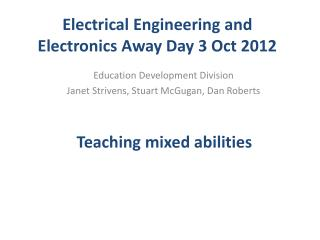 Electrical Engineering and Electronics Away Day 3 Oct 2012