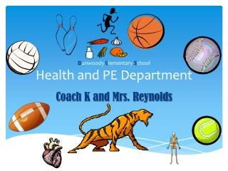 D unwoody  E lementary  S chool Health and PE Department