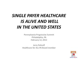 SINGLE PAYER HEALTHCARE IS ALIVE AND WELL IN THE UNITED STATES