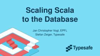 Scaling Scala to the Database