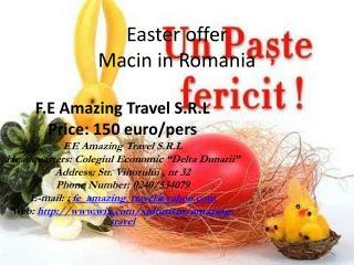 Easter offer Macin  in Romania