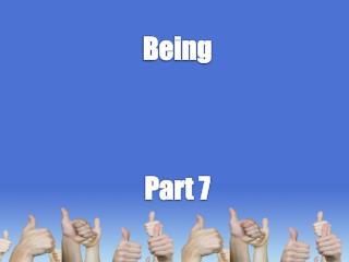 Being Part  7
