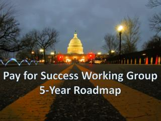 Pay for Success Working Group 5-Year Roadmap