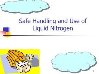 Safe Handling and Use of Liquid Nitrogen