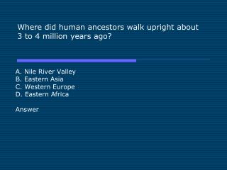 Where did human ancestors walk upright about 3 to 4 million years ago